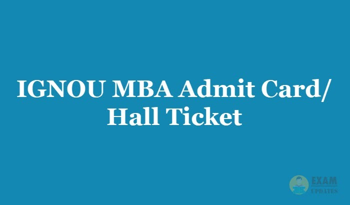 IGNOU MBA Admit Card/ Hall Ticket 2019 - Download the ...