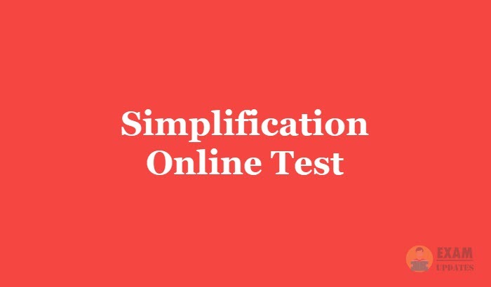 Simplification Online Test 2019 - Aptitude Questions and Answers MCQ